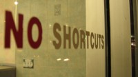 There are No Shortcuts in life, Deal with it!
